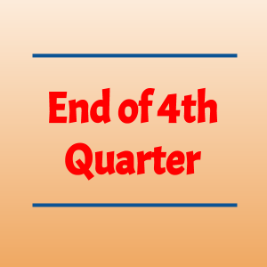 End of 4th Quarter & Early Release Day